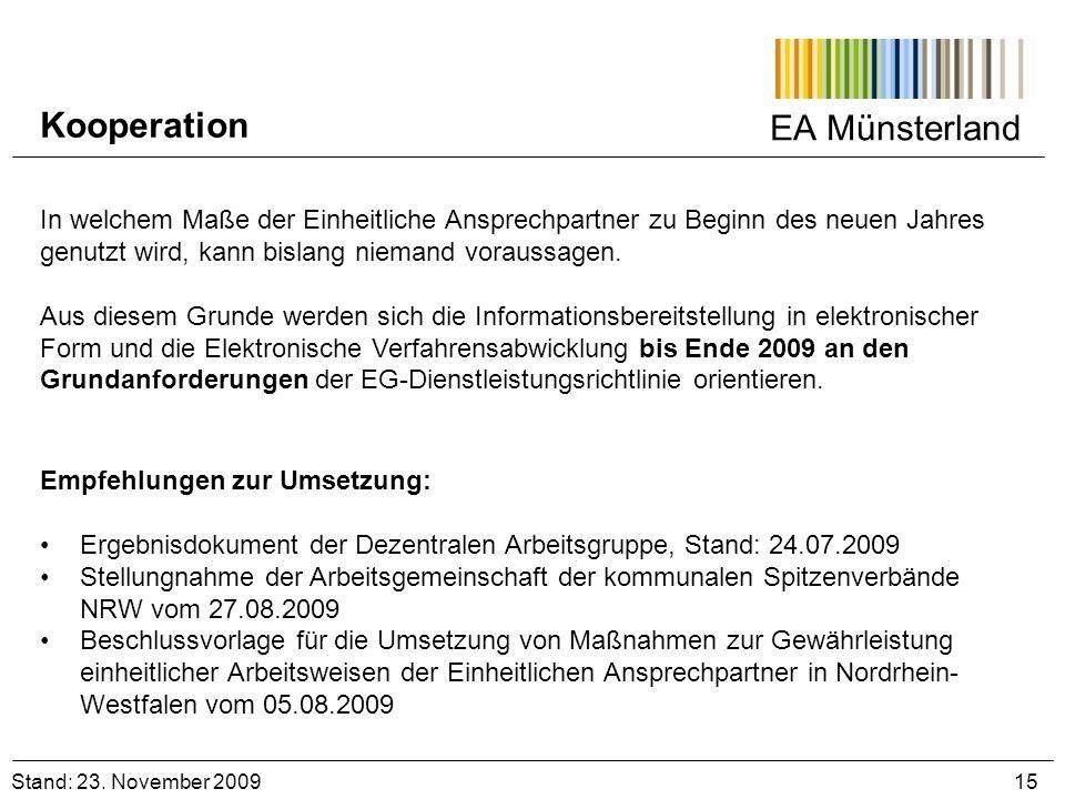 EA Münsterland Stand: 23. November 2009 15 Empfehlungen zur Umsetzung: Ergebnisdokument der Dezentralen Arbeitsgruppe, Stand: 24.07.2009 Stellungnahme