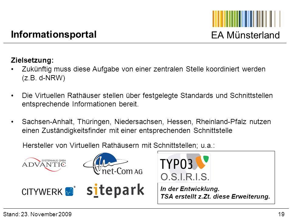 EA Münsterland Zielsetzung: Zukünftig muss diese Aufgabe von einer zentralen Stelle koordiniert werden (z.B. d-NRW) Die Virtuellen Rathäuser stellen ü