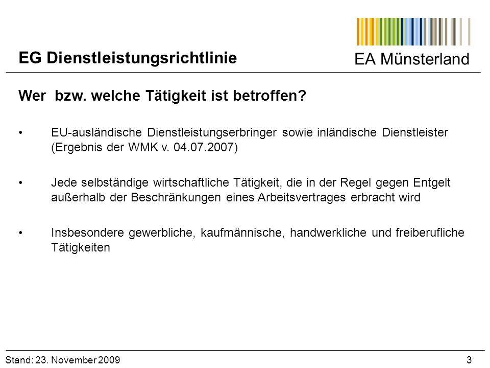 EA Münsterland Stand: 23. November 2009 3 Wer bzw. welche Tätigkeit ist betroffen? EU-ausländische Dienstleistungserbringer sowie inländische Dienstle