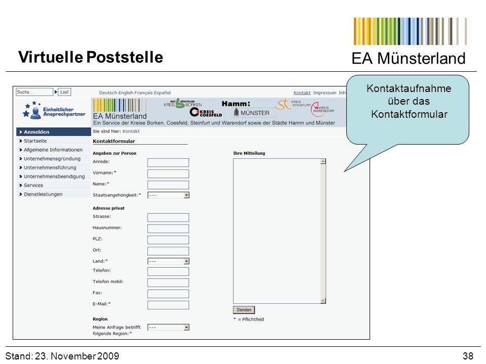 EA Münsterland Stand: 23. November 2009 38 Virtuelle Poststelle Kontaktaufnahme über das Kontaktformular