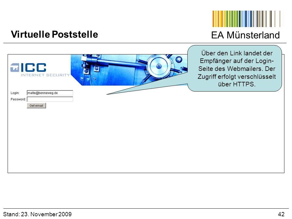 EA Münsterland Stand: 23. November 2009 42 Virtuelle Poststelle Über den Link landet der Empfänger auf der Login- Seite des Webmailers. Der Zugriff er