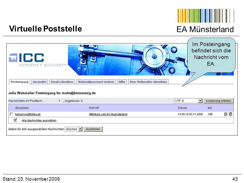 EA Münsterland Stand: 23. November 2009 43 Virtuelle Poststelle Im Posteingang befindet sich die Nachricht vom EA.