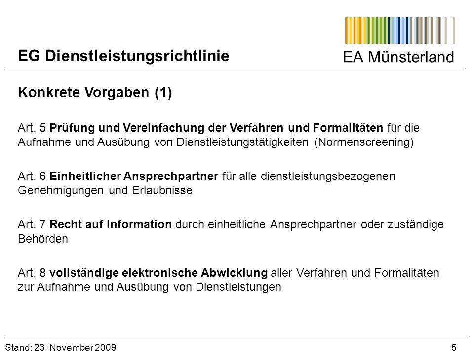 EA Münsterland Stand: 23. November 2009 5 Konkrete Vorgaben (1) Art. 5 Prüfung und Vereinfachung der Verfahren und Formalitäten für die Aufnahme und A