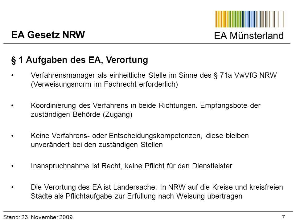 EA Münsterland Stand: 23. November 2009 7 EA Gesetz NRW § 1 Aufgaben des EA, Verortung Verfahrensmanager als einheitliche Stelle im Sinne des § 71a Vw