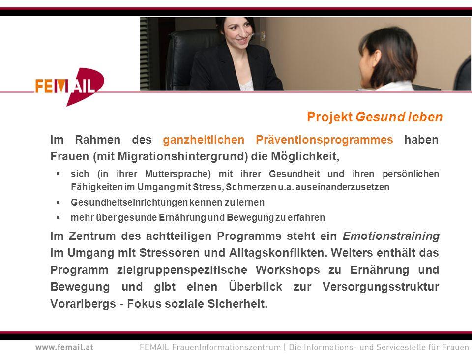 Im Rahmen des ganzheitlichen Präventionsprogrammes haben Frauen (mit Migrationshintergrund) die Möglichkeit, sich (in ihrer Muttersprache) mit ihrer G
