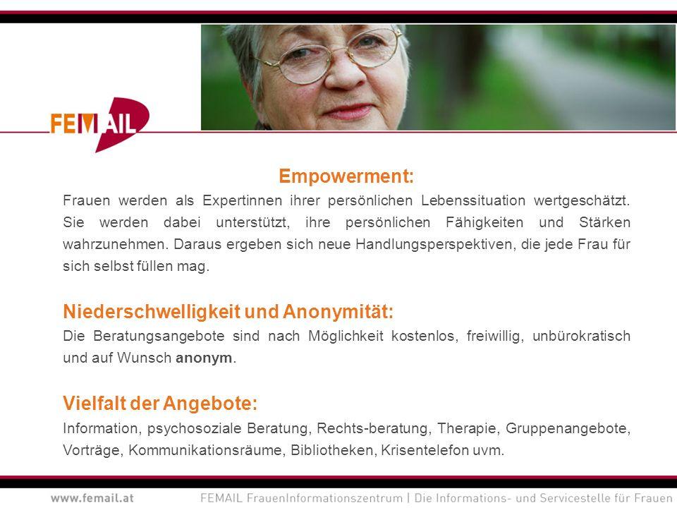 Empowerment: Frauen werden als Expertinnen ihrer persönlichen Lebenssituation wertgeschätzt. Sie werden dabei unterstützt, ihre persönlichen Fähigkeit