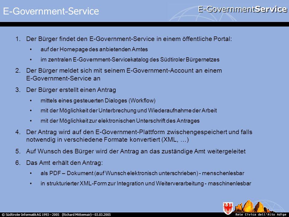 © Südtiroler Informatik AG 1993 – 2005 (Richard Mittermair) – 03.03.2005 1.Der Bürger findet den E-Government-Service in einem öffentliche Portal: auf