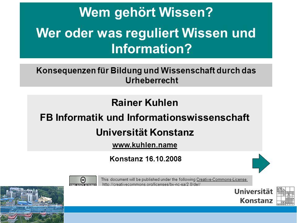 Ringvorlesung Information Engineering – Informationswissenschaft Kuhlen 16.10.2008 4 Regulierungsformen des Umgangs mit Wissen und Information Inhalt Commons.