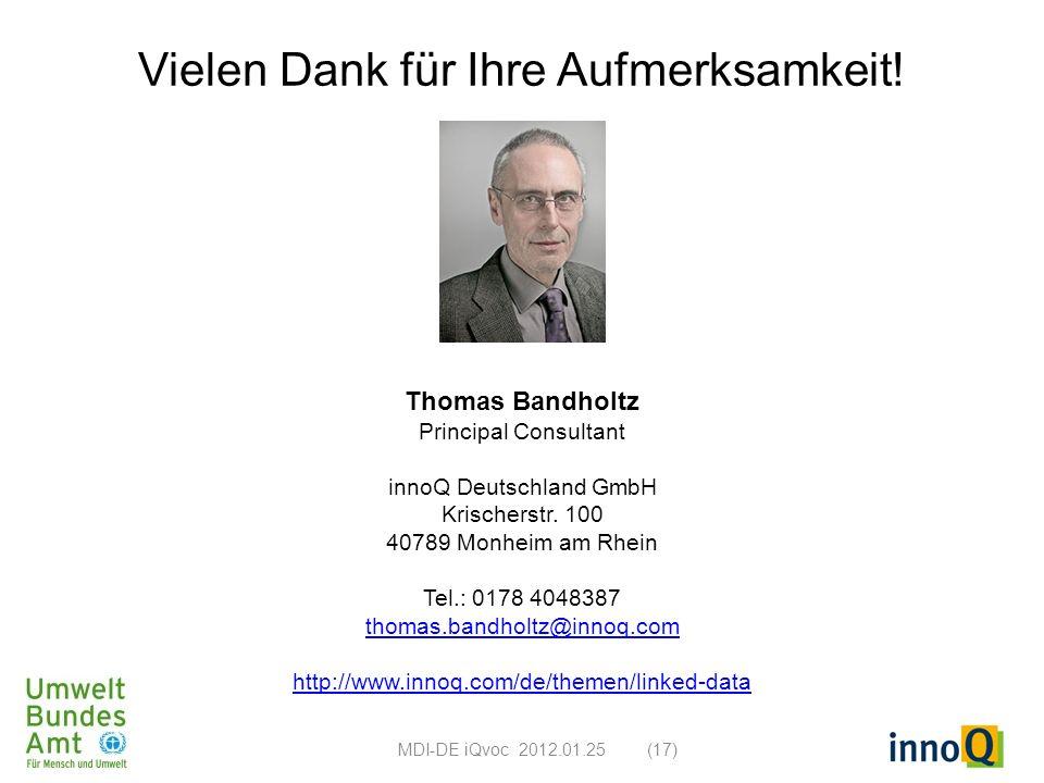 Vielen Dank für Ihre Aufmerksamkeit! Thomas Bandholtz Principal Consultant innoQ Deutschland GmbH Krischerstr. 100 40789 Monheim am Rhein Tel.: 0178 4