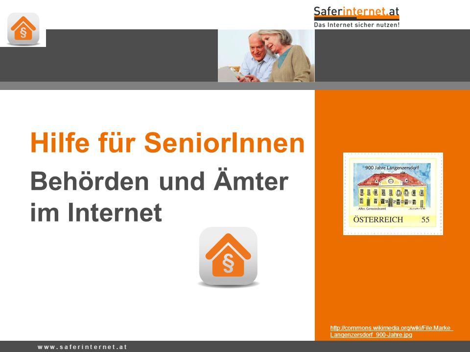 http://commons.wikimedia.org/wiki/File:Marke_ Langenzersdorf_900-Jahre.jpg w w w. s a f e r i n t e r n e t. a t Hilfe für SeniorInnen Behörden und Äm