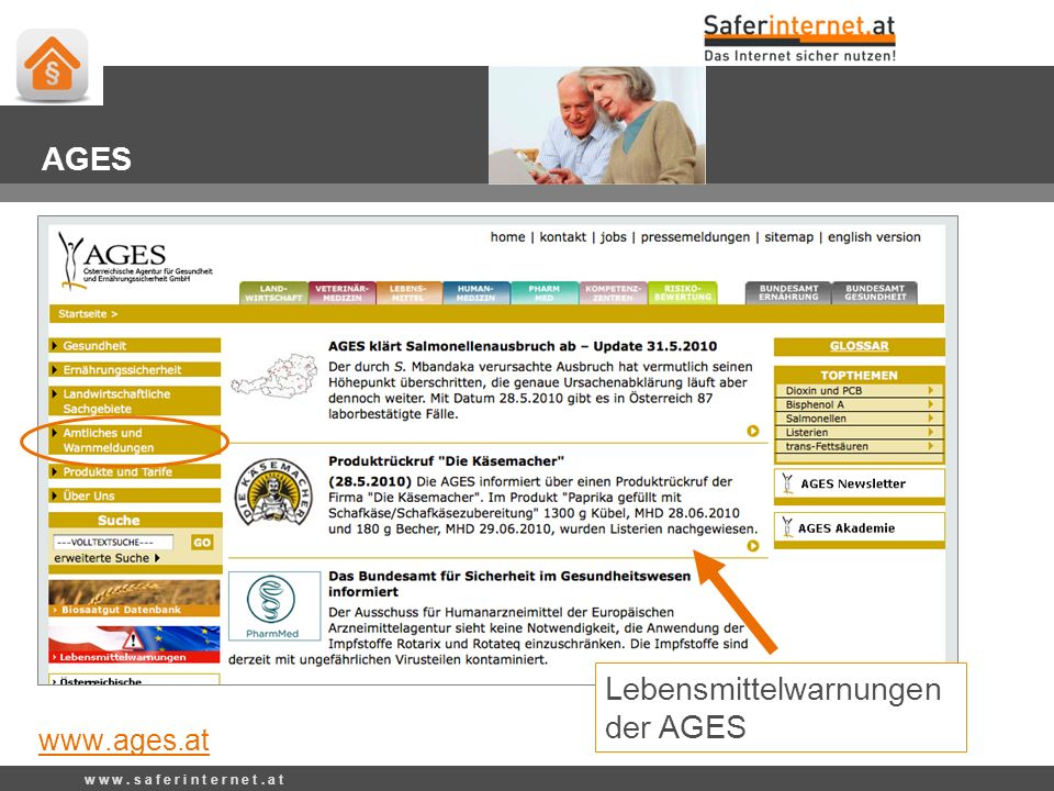 Lebensmittelwarnungen der AGES w w w. s a f e r i n t e r n e t. a t AGES www.ages.at