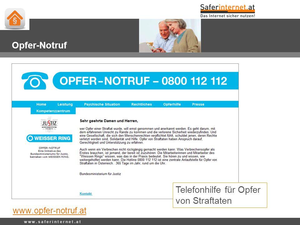 w w w. s a f e r i n t e r n e t. a t Opfer-Notruf Telefonhilfe für Opfer von Straftaten www.opfer-notruf.at
