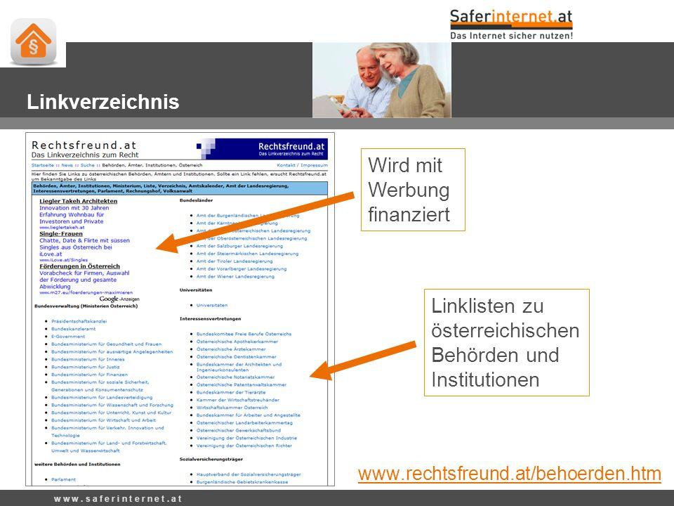 Linklisten zu österreichischen Behörden und Institutionen Wird mit Werbung finanziert w w w. s a f e r i n t e r n e t. a t Linkverzeichnis www.rechts