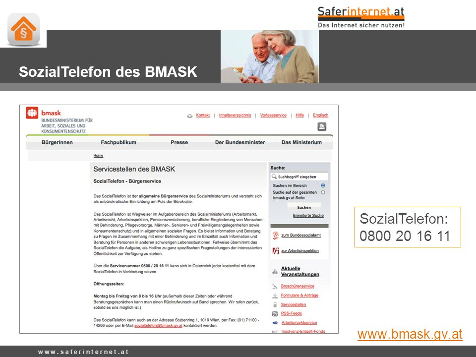 SozialTelefon: 0800 20 16 11 w w w. s a f e r i n t e r n e t. a t SozialTelefon des BMASK www.bmask.gv.at