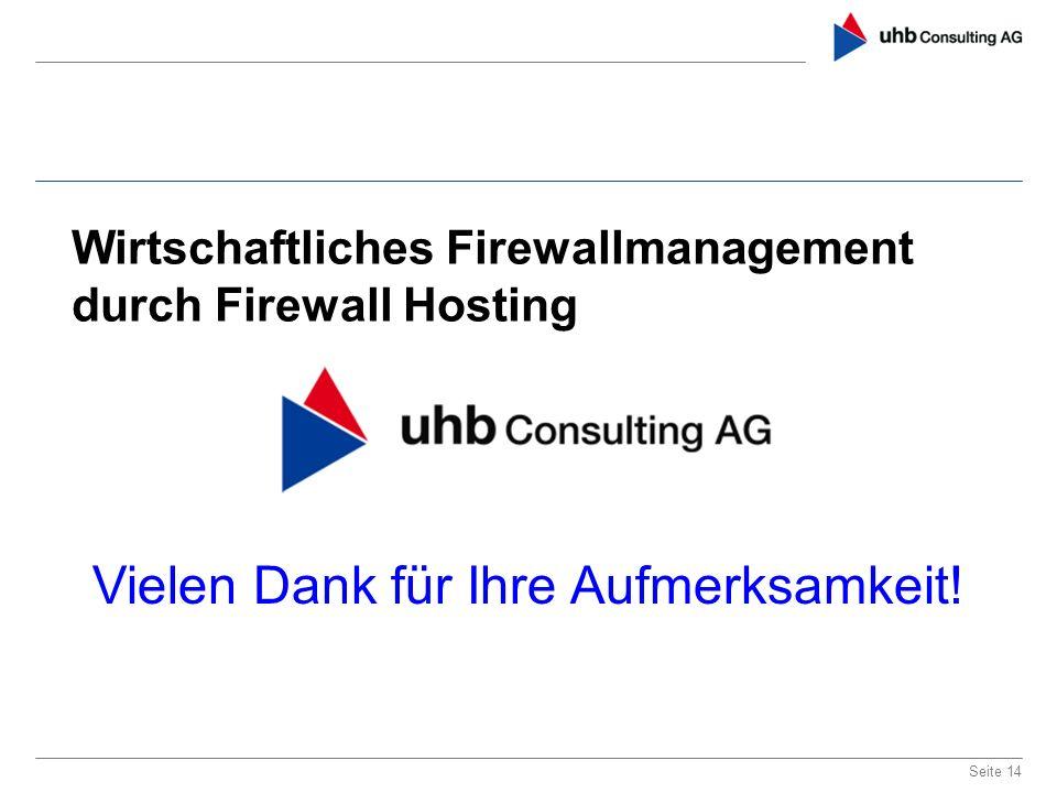 Seite 14 Wirtschaftliches Firewallmanagement durch Firewall Hosting Vielen Dank für Ihre Aufmerksamkeit!