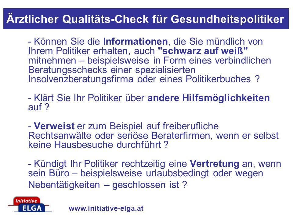 www.initiative-elga.at - Können Sie die Informationen, die Sie mündlich von Ihrem Politiker erhalten, auch