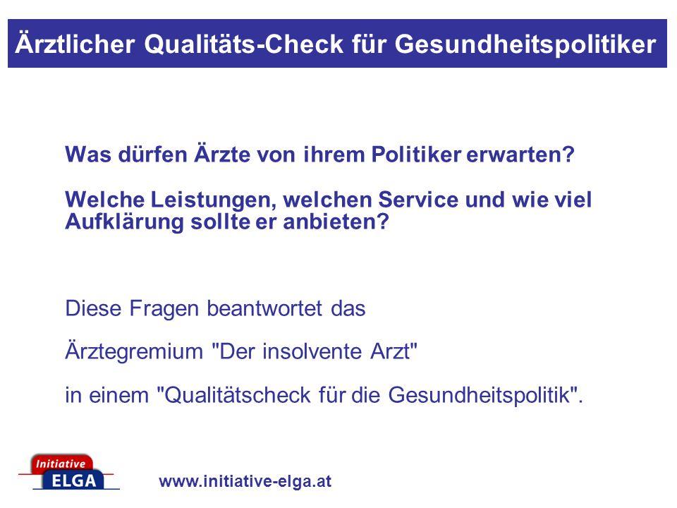 www.initiative-elga.at Was dürfen Ärzte von ihrem Politiker erwarten.