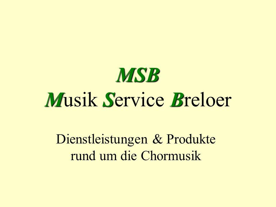 MSB M Musik S Service B Breloer Dienstleistungen & Produkte rund um die Chormusik