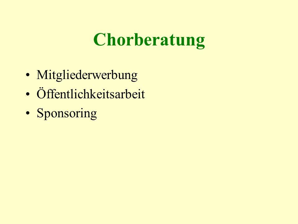 Chorberatung Mitgliederwerbung Öffentlichkeitsarbeit Sponsoring