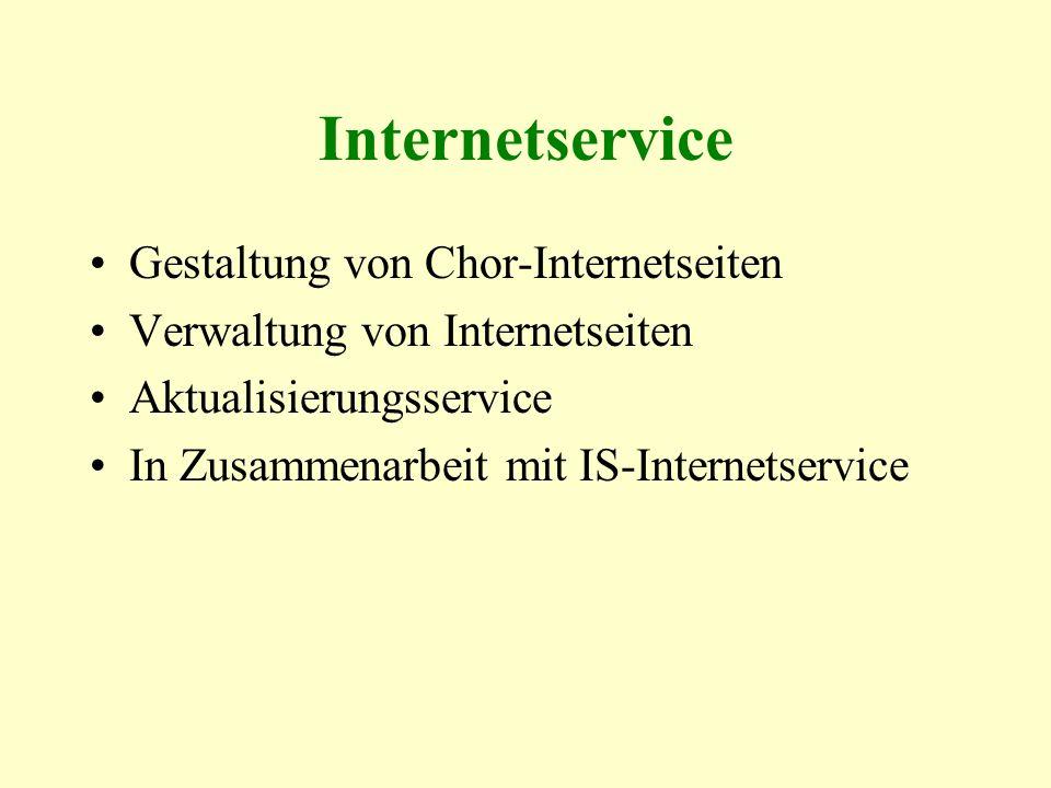 Internetservice Gestaltung von Chor-Internetseiten Verwaltung von Internetseiten Aktualisierungsservice In Zusammenarbeit mit IS-Internetservice