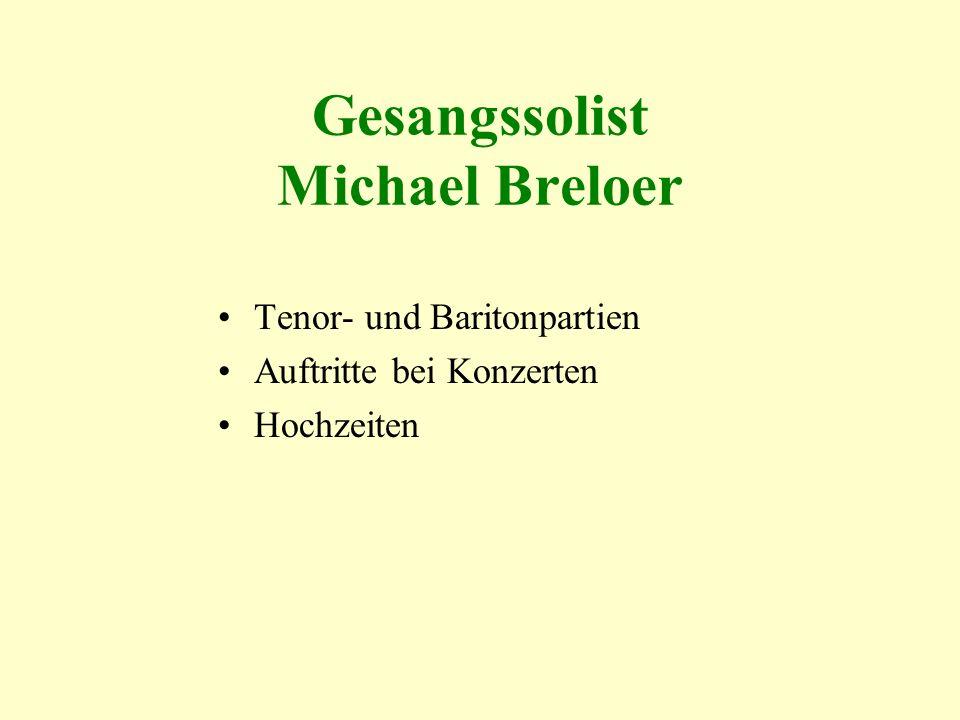 Gesangssolist Michael Breloer Tenor- und Baritonpartien Auftritte bei Konzerten Hochzeiten