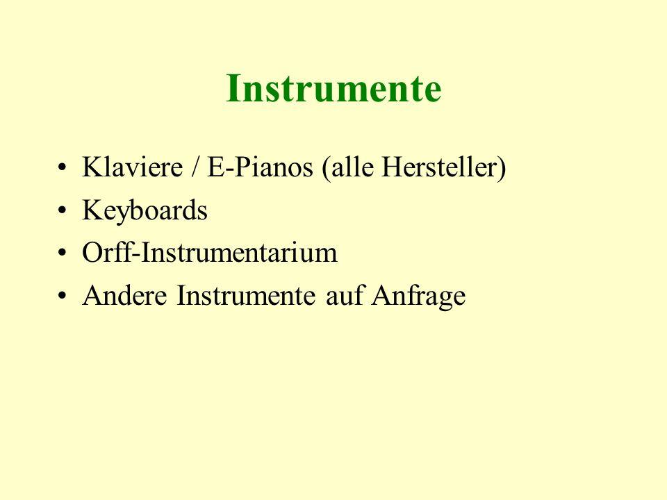Instrumente Klaviere / E-Pianos (alle Hersteller) Keyboards Orff-Instrumentarium Andere Instrumente auf Anfrage