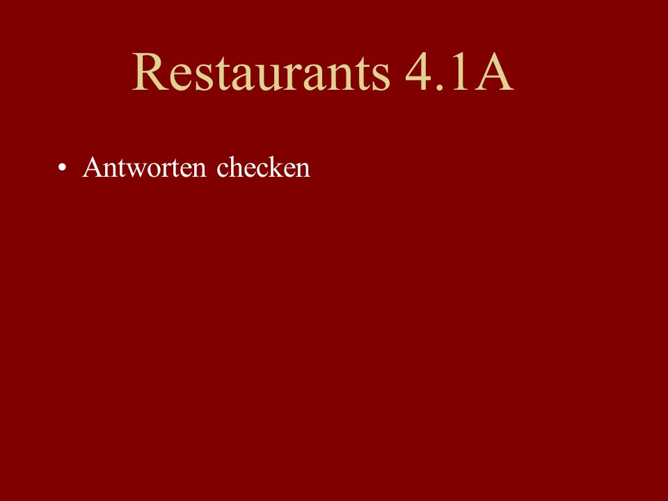 Restaurants 4.1A Antworten checken