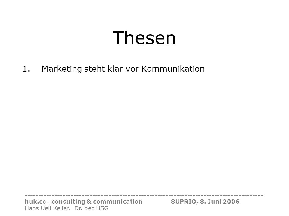 ---------------------------------------------------------------------------------------- huk.cc - consulting & communication SUPRIO, 8. Juni 2006 Hans