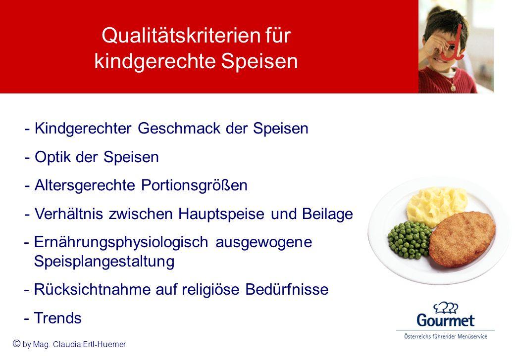 -Kindgerechter Geschmack der Speisen -Optik der Speisen -Altersgerechte Portionsgrößen -Verhältnis zwischen Hauptspeise und Beilage Qualitätskriterien