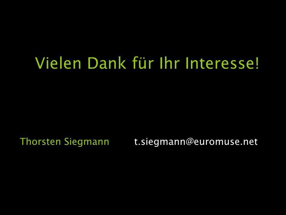 Vielen Dank für Ihr Interesse! Thorsten Siegmannt.siegmann@euromuse.net