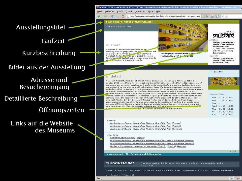 Kurzbeschreibung Detaillierte Beschreibung Links auf die Website des Museums Öffnungszeiten Bilder aus der Ausstellung Adresse und Besuchereingang Ausstellungstitel Laufzeit