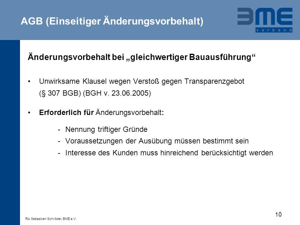 10 Änderungsvorbehalt bei gleichwertiger Bauausführung Unwirksame Klausel wegen Verstoß gegen Transparenzgebot (§ 307 BGB) (BGH v. 23.06.2005) Erforde