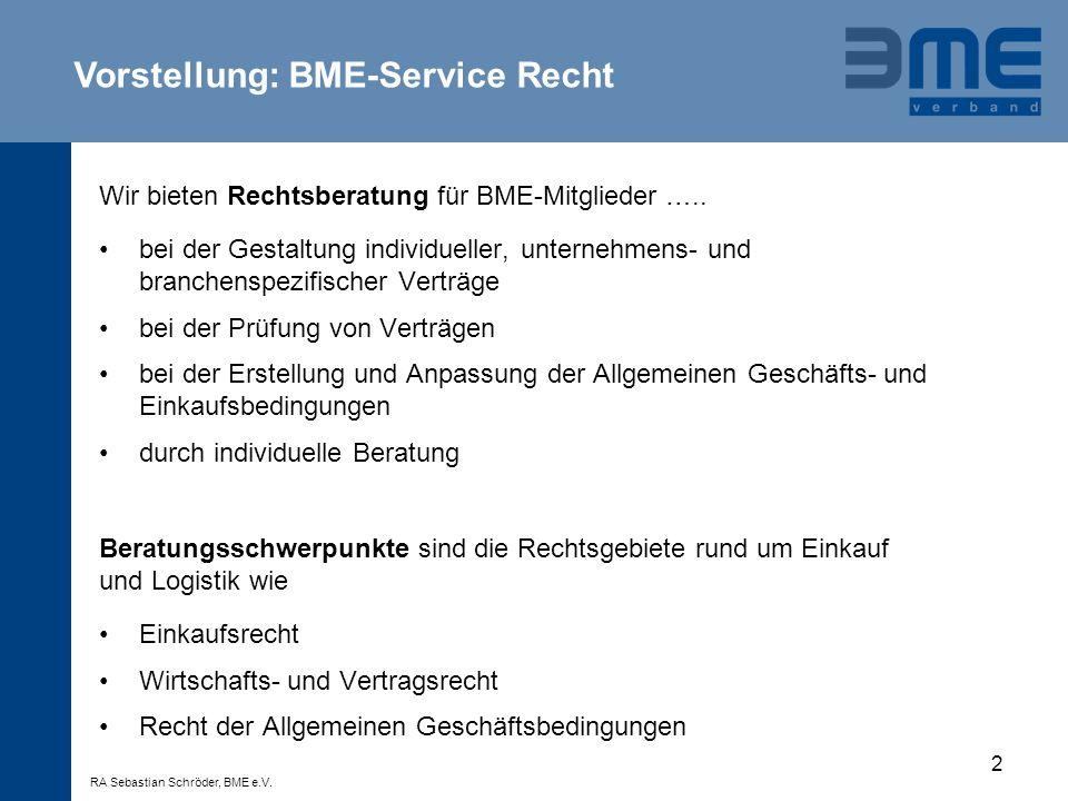 2 Vorstellung: BME-Service Recht Wir bieten Rechtsberatung für BME-Mitglieder ….. bei der Gestaltung individueller, unternehmens- und branchenspezifis