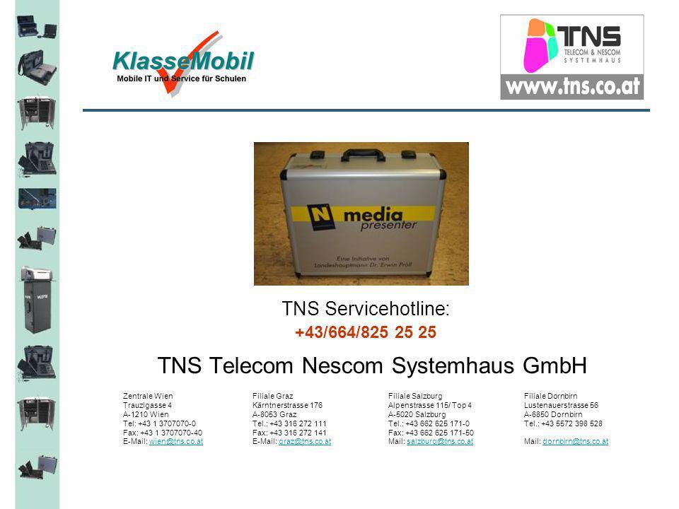 TNS Servicehotline: +43/664/825 25 25 TNS Telecom Nescom Systemhaus GmbH Zentrale WienFiliale GrazFiliale SalzburgFiliale Dornbirn Trauzlgasse 4Kärntn