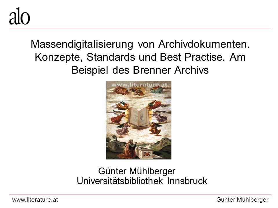 www.literature.atGünter Mühlberger Massendigitalisierung von Archivdokumenten.