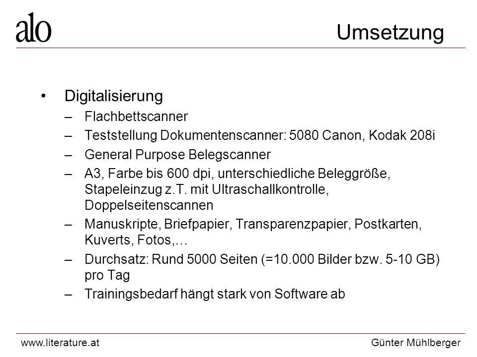 www.literature.atGünter Mühlberger Umsetzung Digitalisierung –Flachbettscanner –Teststellung Dokumentenscanner: 5080 Canon, Kodak 208i –General Purpose Belegscanner –A3, Farbe bis 600 dpi, unterschiedliche Beleggröße, Stapeleinzug z.T.