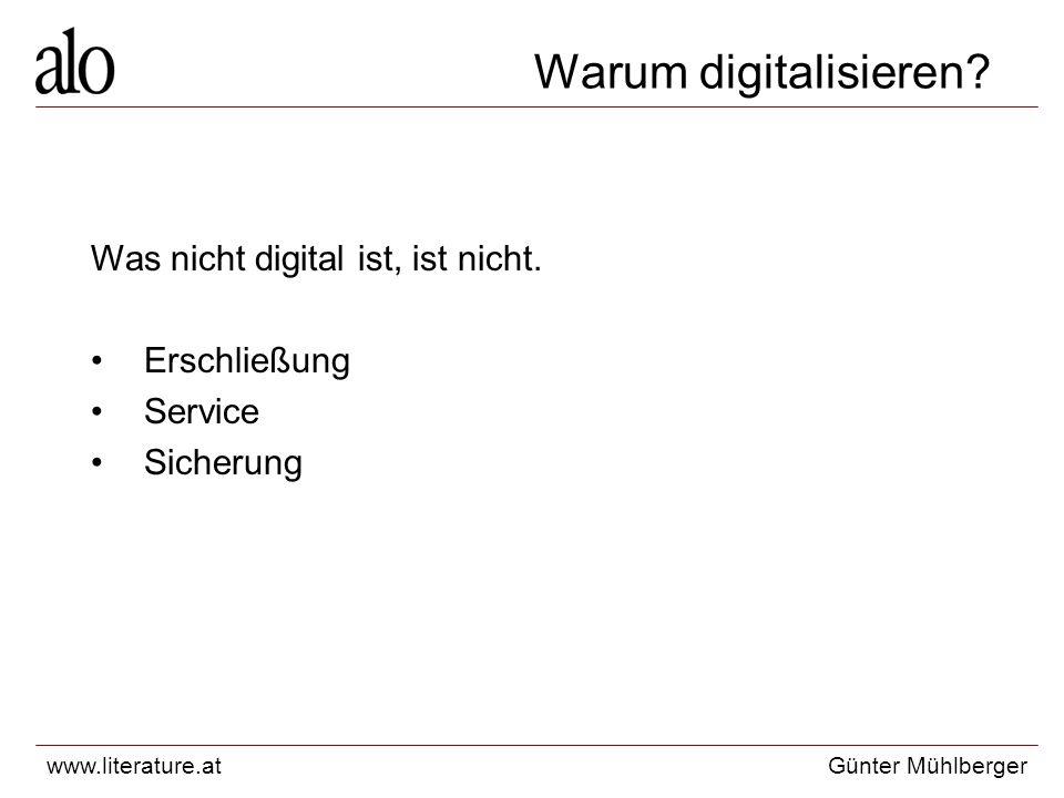www.literature.atGünter Mühlberger Warum digitalisieren.