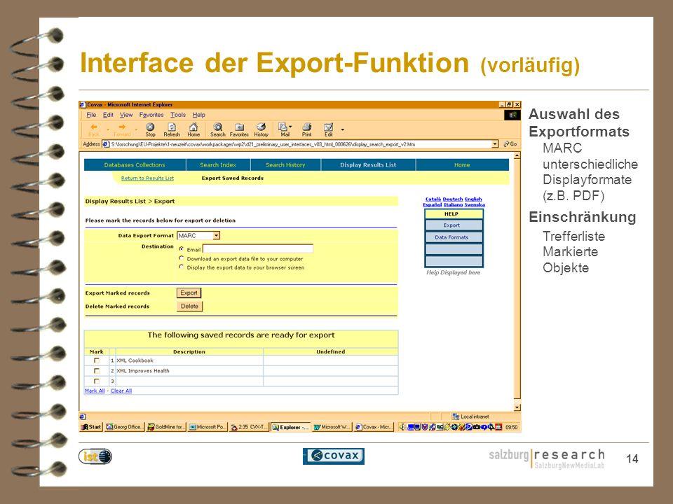 14 Interface der Export-Funktion (vorläufig) Auswahl des Exportformats MARC unterschiedliche Displayformate (z.B.