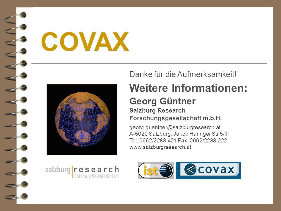 COVAX Weitere Informationen: Georg Güntner Salzburg Research Forschungsgesellschaft m.b.H.