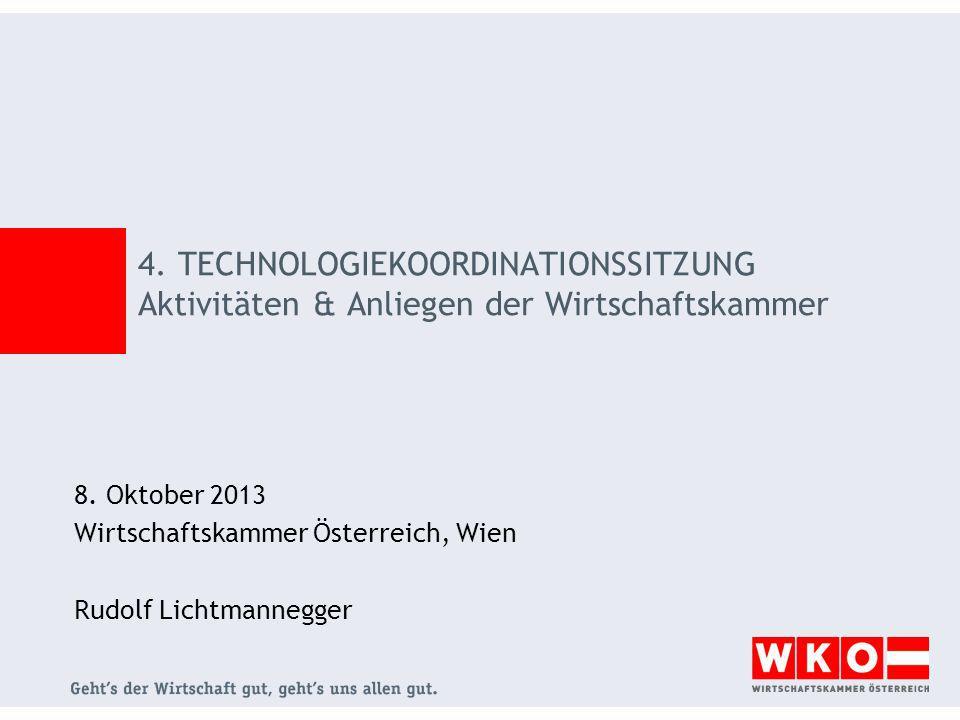 4. TECHNOLOGIEKOORDINATIONSSITZUNG Aktivitäten & Anliegen der Wirtschaftskammer 8.