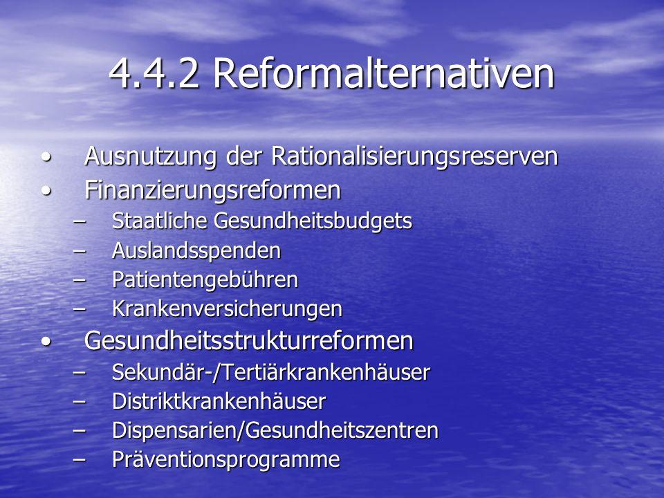 4.4.2 Reformalternativen Ausnutzung der RationalisierungsreservenAusnutzung der Rationalisierungsreserven FinanzierungsreformenFinanzierungsreformen –