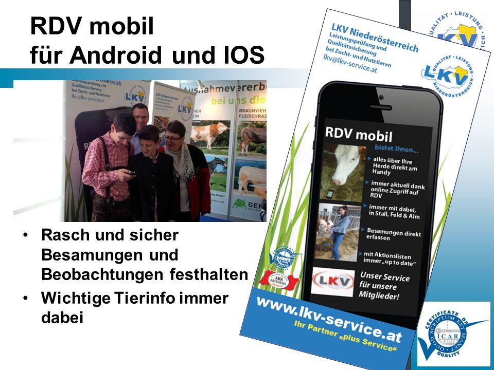 RDV mobil für Android und IOS Rasch und sicher Besamungen und Beobachtungen festhalten Wichtige Tierinfo immer dabei