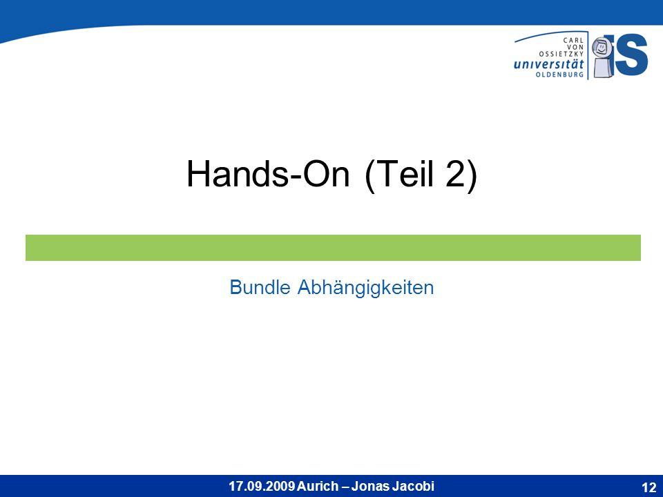 17.09.2009 Aurich – Jonas Jacobi Hands-On (Teil 2) Bundle Abhängigkeiten 12