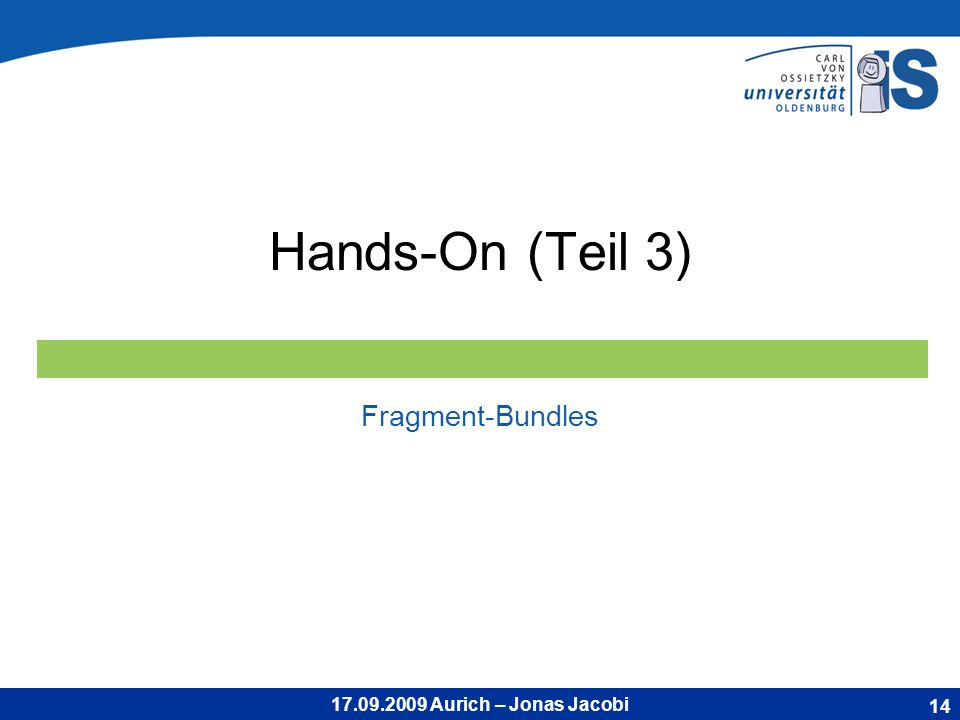 17.09.2009 Aurich – Jonas Jacobi Hands-On (Teil 3) Fragment-Bundles 14