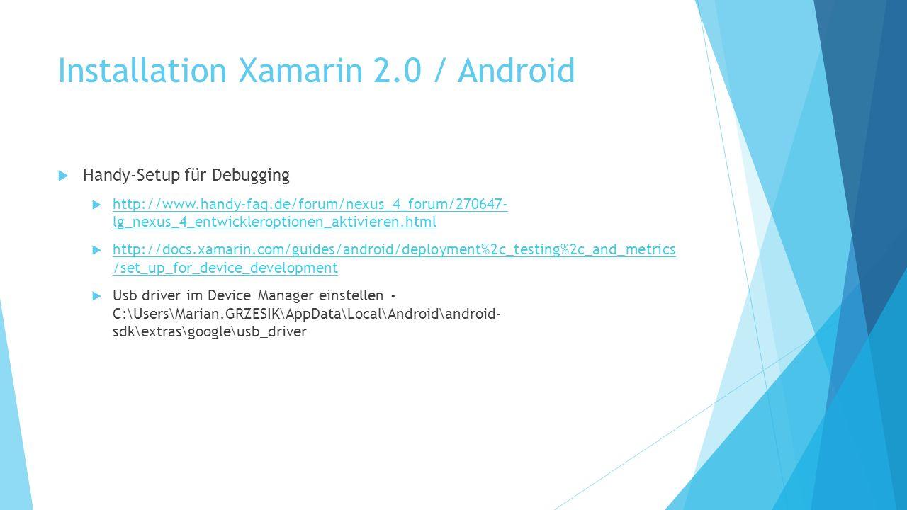 Installation Xamarin 2.0 / Android Handy-Setup für Debugging http://www.handy-faq.de/forum/nexus_4_forum/270647- lg_nexus_4_entwickleroptionen_aktivie
