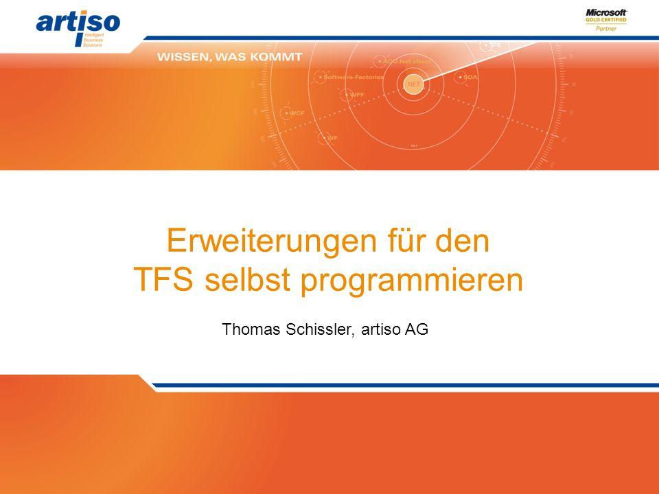 Erweiterungen für den TFS selbst programmieren Thomas Schissler, artiso AG