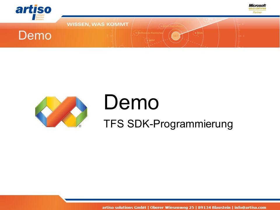 artiso solutions GmbH | Oberer Wiesenweg 25 | 89134 Blaustein | info@artiso.com Demo TFS SDK-Programmierung