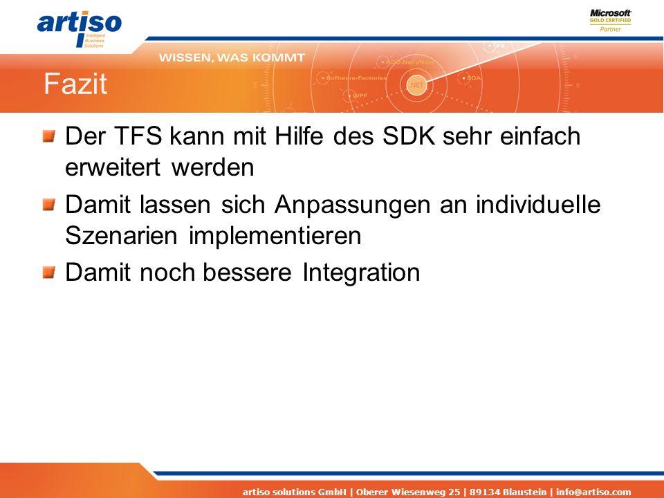 artiso solutions GmbH | Oberer Wiesenweg 25 | 89134 Blaustein | info@artiso.com Fazit Der TFS kann mit Hilfe des SDK sehr einfach erweitert werden Dam