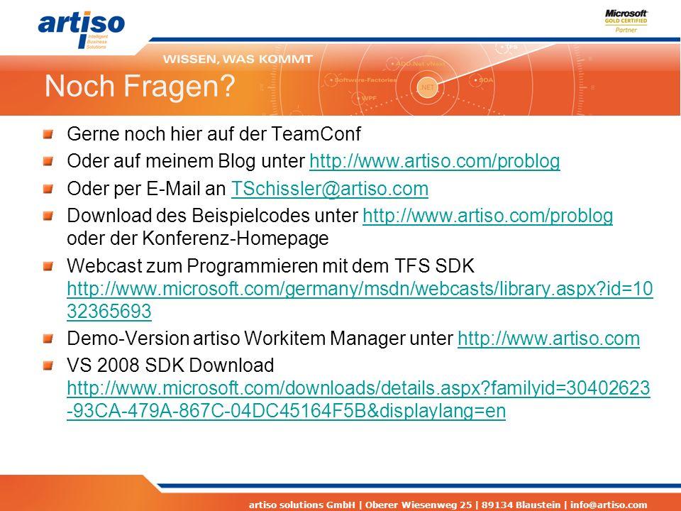 artiso solutions GmbH | Oberer Wiesenweg 25 | 89134 Blaustein | info@artiso.com Noch Fragen? Gerne noch hier auf der TeamConf Oder auf meinem Blog unt