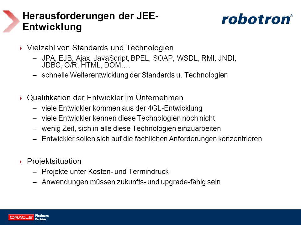 Herausforderungen der JEE- Entwicklung Vielzahl von Standards und Technologien –JPA, EJB, Ajax, JavaScript, BPEL, SOAP, WSDL, RMI, JNDI, JDBC, O/R, HT